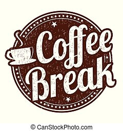 Coffee break grunge rubber stamp on white background, vector...