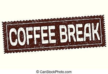 Coffee break grunge rubber stamp on white background, vector...