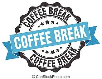 coffee break stamp. sign. seal