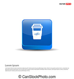 Coffee cup icon - 3d Blue Button