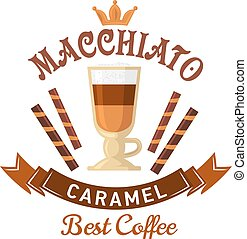 Coffee drinks menu design element with glass cup of macchiato with foamed milk and caramel syrup, served with wafer rolls, decorated by chocolate crown and ribbon banner