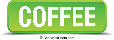 Coffee green 3d realistic square isolated button