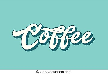 coffee hand written word text for typography design