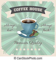 Coffee house poster design with cup of coffee in retro...
