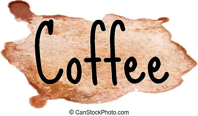 Coffee inscription on watercolor background. Vector illustration