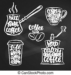 Coffee lettering in cup, grinder, pot chalk shapes. Modern calligraphy quotes about coffee. Vintage coffee contour objects set with handwritten phrases on chalk board.