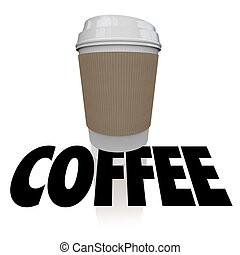 Coffee Plastic Cup Word Drink Morning Beverage