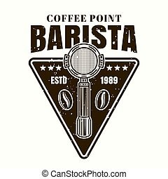 Barista coffee point vector emblem, badge, label or logo with portafilter in monochrome vintage style isolated on white background