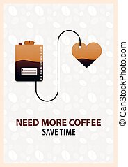 Coffee Poster. Need more coffee. Coffee Time. Cup, grain, Vector flat illustration.