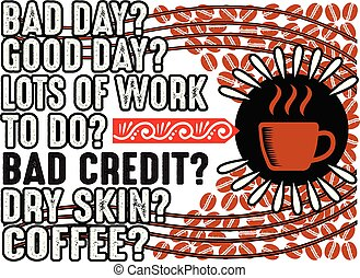 Coffee Quote and Saying. Dad Day Good Day Lots of work to do