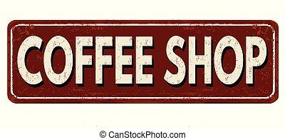 Coffee Shop vintage rusty metal sign