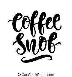 Coffee snob hand written lettering. Funny creative phrase for social media post, tee shirt, mug print, label sticker, coffee house poster, cafe wall art. Vintage retro style. Vector typography