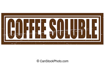 Coffee soluble - Stamp with text coffee soluble inside, ...