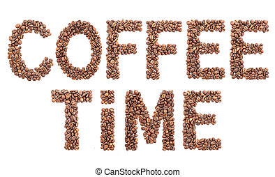 Coffee time word made from beans, isolated on white background.