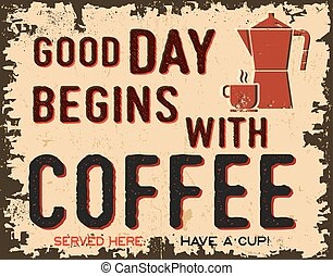 Coffee vintage poster or retro sign with text - Good day...