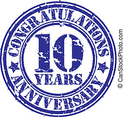 Cogratulations 10 years anniversary grunge rubber stamp, vector illustration