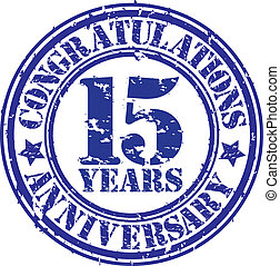 Cogratulations 15 years anniversary grunge rubber stamp,...