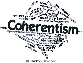 coherentism and foundationalism Coherentism contends that dogmatic foundationalism does not provide the whole set of pure relations which might result in actually understanding the objective context of phenomena, because dogmatic assumptions are not proof-theoretic, and therefore remain incoherent or relativistic.
