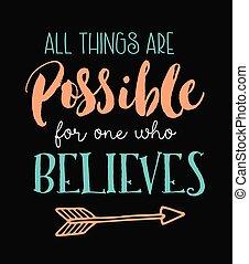 coisas, tudo, believes, possível, um