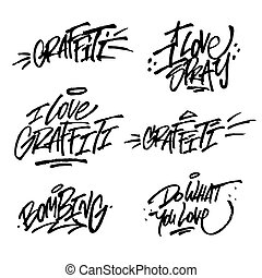 Collection of brush lettering quotes of graffiti. Vector illustration set