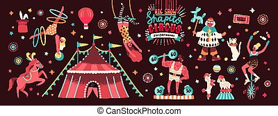Collection of circus tent and funny show performers - clown, strongman, acrobats, trained animals, trapeze artist, hooper, juggling unicyclist. Colorful vector illustration in flat cartoon style