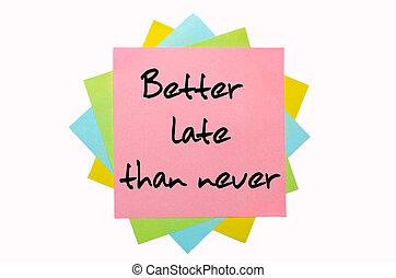 """coloré, texte, notes, never"""", collant, tard, écrit, main, police, que, """"better, tas"""
