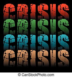 word crisis - color grunge background with word crisis