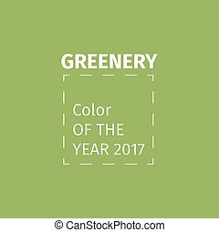 Color of the year 2017. Greenery beautiful trendy...