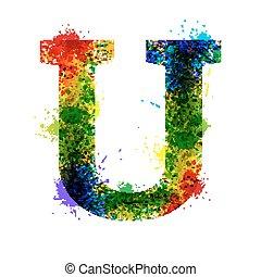 Color Paint Splashes. Gradient Vector Font. Watercolor Designer Decoration Alphabet. Ink Symbols Isolated on a White Background. Letter U