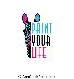 Colored zebra print for t-shirt and another, trendy apparel desig. Inscription paint your life. Vector illustrations