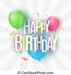 Colorful festive balloons on a light background. The inscription with a Happy Birthday from paper multicolored letters. Burst of confetti. Greeting card. Vector illustration