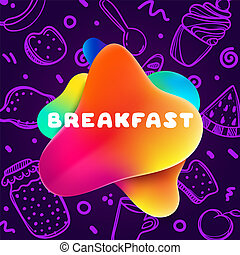 Colorful gradient flyer for cafe on bright and glossy background with breakfast quote. Linear doodle illustration of food. Composition of multi-colored gradients and abstract shapes.