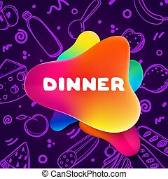 Colorful gradient flyer for cafe on bright and glossy background with dinner quote. Linear doodle illustration of food. Composition of multi-colored gradients and abstract shapes.