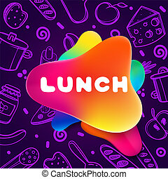 Colorful gradient flyer for cafe on bright and glossy background with lunch quote. Linear doodle illustration of food. Composition of multi-colored gradients and abstract shapes.