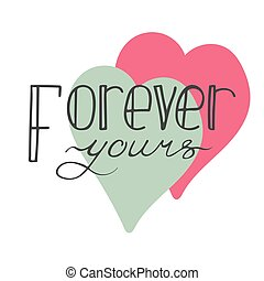 Colorful hand-drawn lettering quote with a phrase Forever yours.