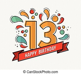 Colorful happy birthday number 13 flat line design - Happy...