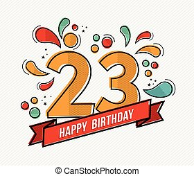 Colorful happy birthday number 23 flat line design