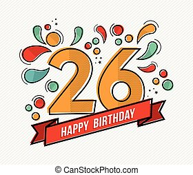 Colorful happy birthday number 26 flat line design