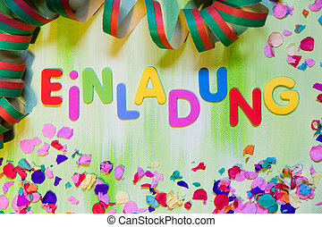 colorful letters and confetti, german word einladung, which...