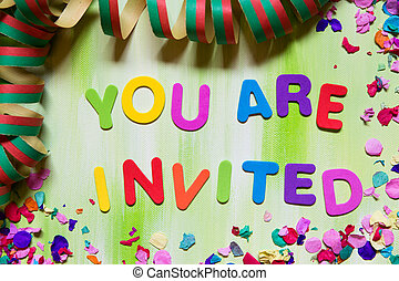 colorful letters and confetti, you are invited