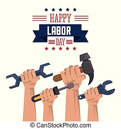 colorful poster of happy labor day with hands holding wrench screwdriver hammer and spanner