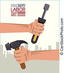colorful poster of happy labor day with silhouette of city in background and hand holding tools hammer and screwdriver