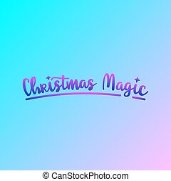 colorful simple vector flat art iilustration of blue and pink inscription freehand Christmas magic