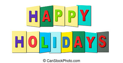 Colorful text of Happy Holidays on white background
