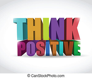 colorful think positive 3d text illustration