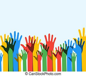 Colorful up hands background. Democracy. Volunteers. Eps 10. Vector illustration..