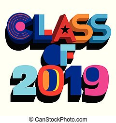 Colorful vector typography illustration of Class of 2019 -...