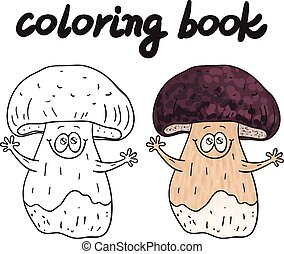 Coloring book with porcini, a edible mushroom. - Coloring...
