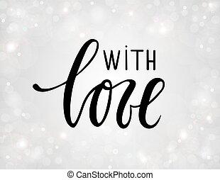 com, love., mão, desenhado, caligrafia, e, escova, caneta, lettering, ligado, prata, fundo, com, bokeh.