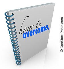 come, a, superare, libro, consiglio, terapia, aiuto